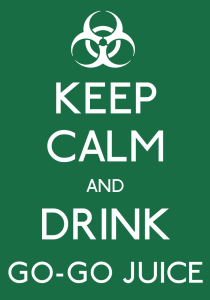 keep_calm_and_drink_go_go_juice_sign_by_angrydogdesigns-d5pgh5p